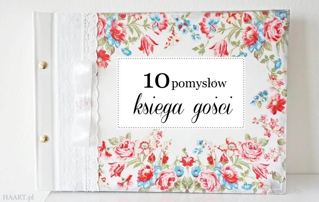 Księga gości weselnych - 10 pomysłów do wykorzystania wg. HAART