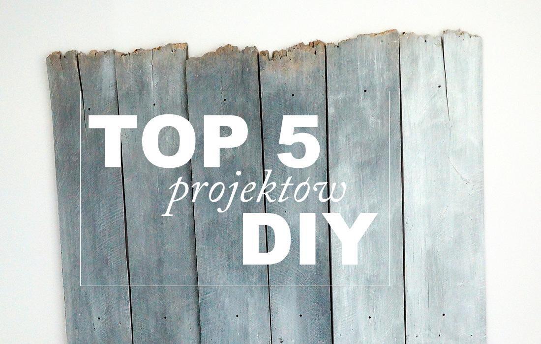 TOP 5 DIY lipiec