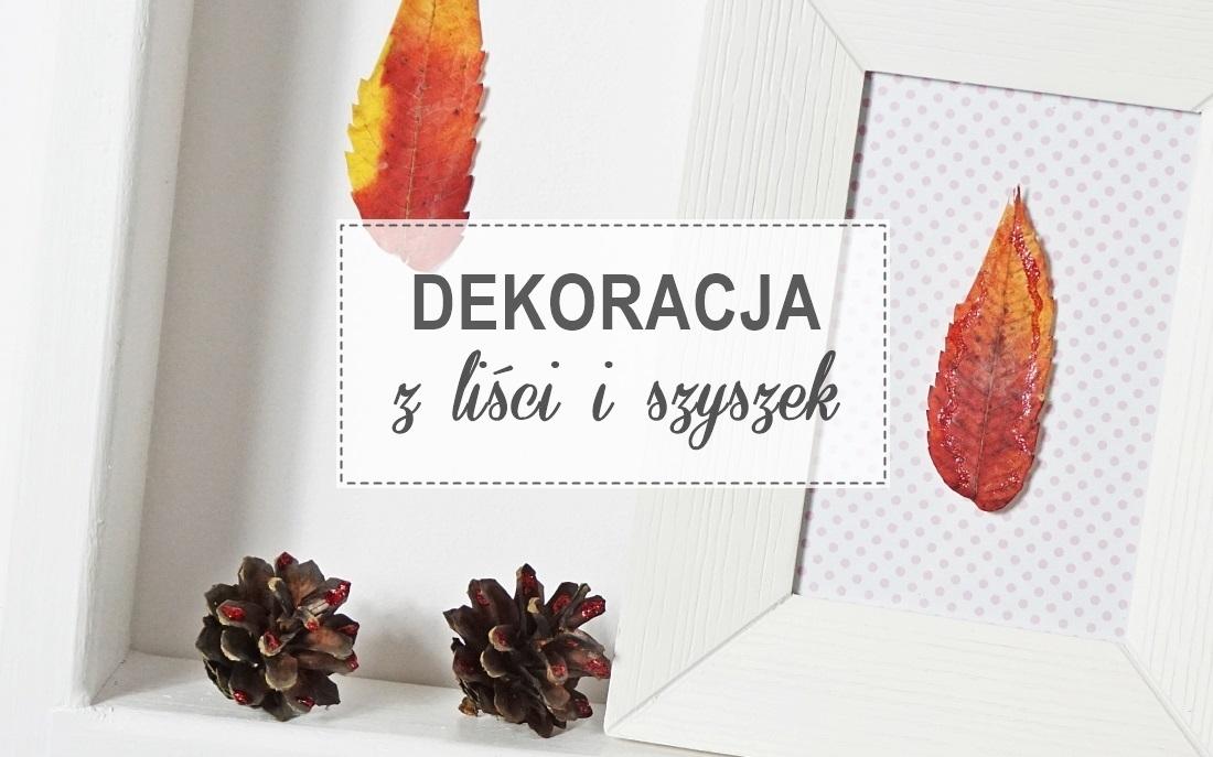dekoracja z liści i szyszek jesienna dekoracja instrukcja zrób samodzielnie - haart.pl blog diy zrób to sam