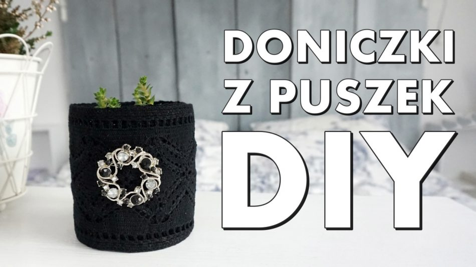 doniczki z puszek upcycling recycling na kwiaty film klip you tube yt youtube - haart.pl blog diy zrób to sam 5